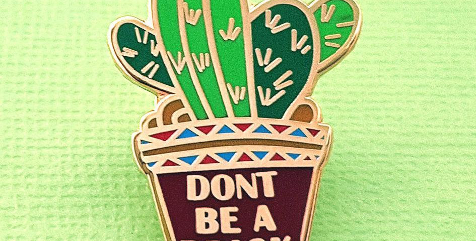 Jubly-Umph Don't Be a Prick Lapel Pin