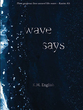 K.M. English poetry book Wave Says