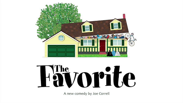The Favorite A new play by Joe Correll