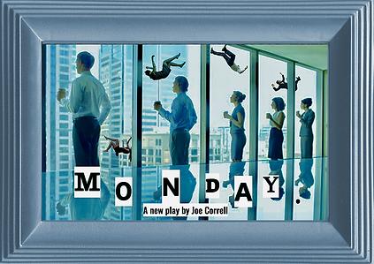 Joe Correll play Monday. playwright
