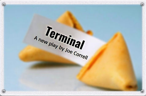Terminal a new play by Joe Correll Playwright