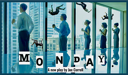 Monday a new play by Joe Correll