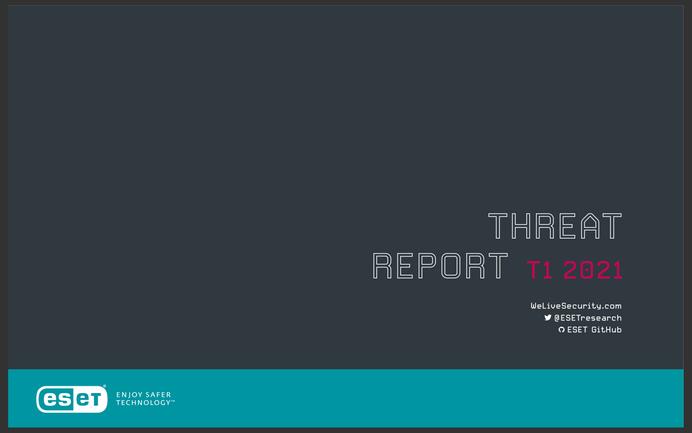 RELATÓRIO: ESET Threat Report T1 2021