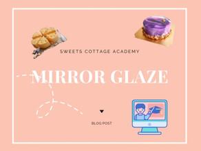 Mirror Glaze (เทคนิคเกรซหน้าขนมชั้นสูง)  ทำอย่างไรให้เงางาม เหมือนกระจก