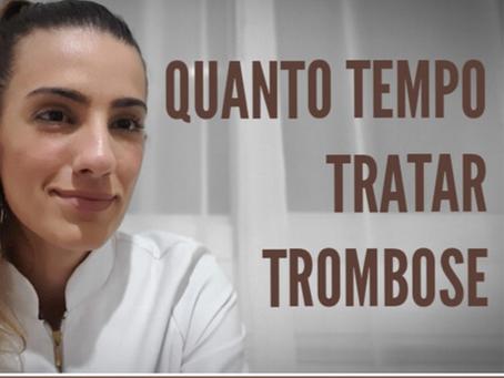 Quanto tempo dura o tratamento da trombose?
