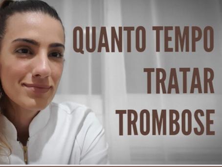 Por quanto tempo dura o tratamento da trombose?