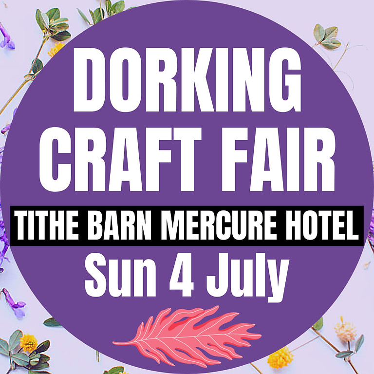 DORKING CRAFT FAIR | Mercure Box Hill Burford Bridge Hotel