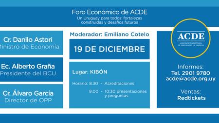 Foro Económico de Acde. Un Uruguay para todos: fortalezas construidas y desafíos futuros.