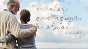 O AMOR É CALOR QUE AQUECE A ALMA!