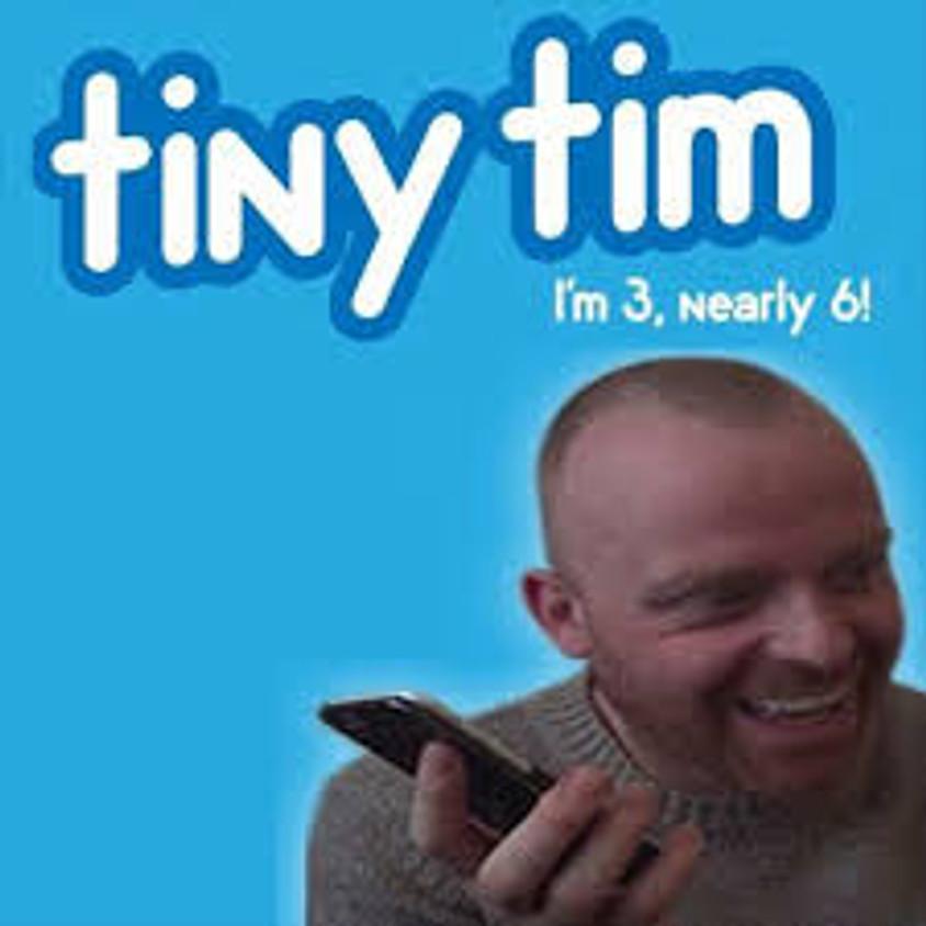 TINY TIM 3 NEARLY 6