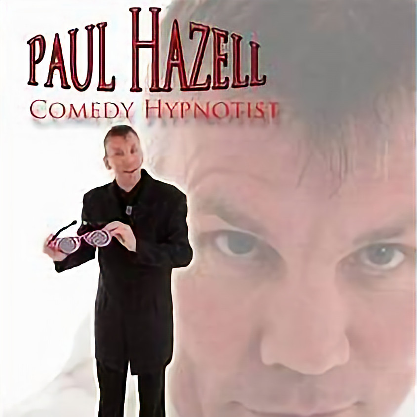Comedy Hypnotist Paul Hazell plus Support Acts