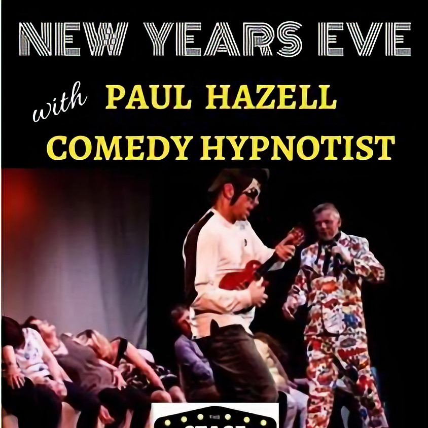 NEW YEARS EVE WITH COMEDY HYPNOTIST PAUL HAZELL AT THE STAGE DOOR