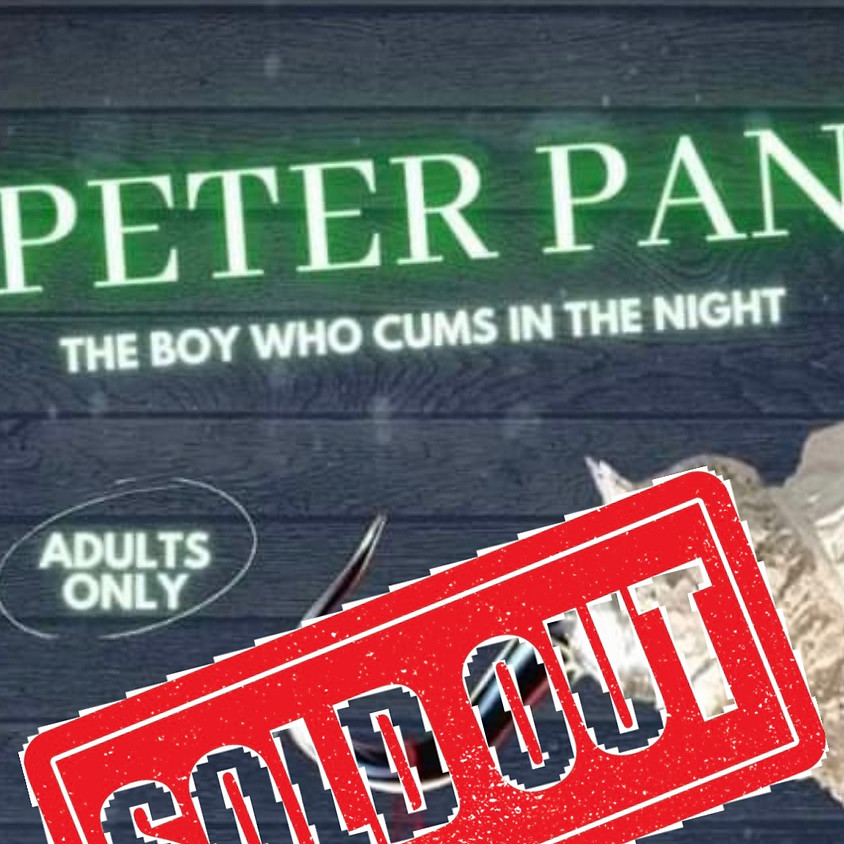 PETER PAN THE BOY WHO  CUMS IN THE NIGHT