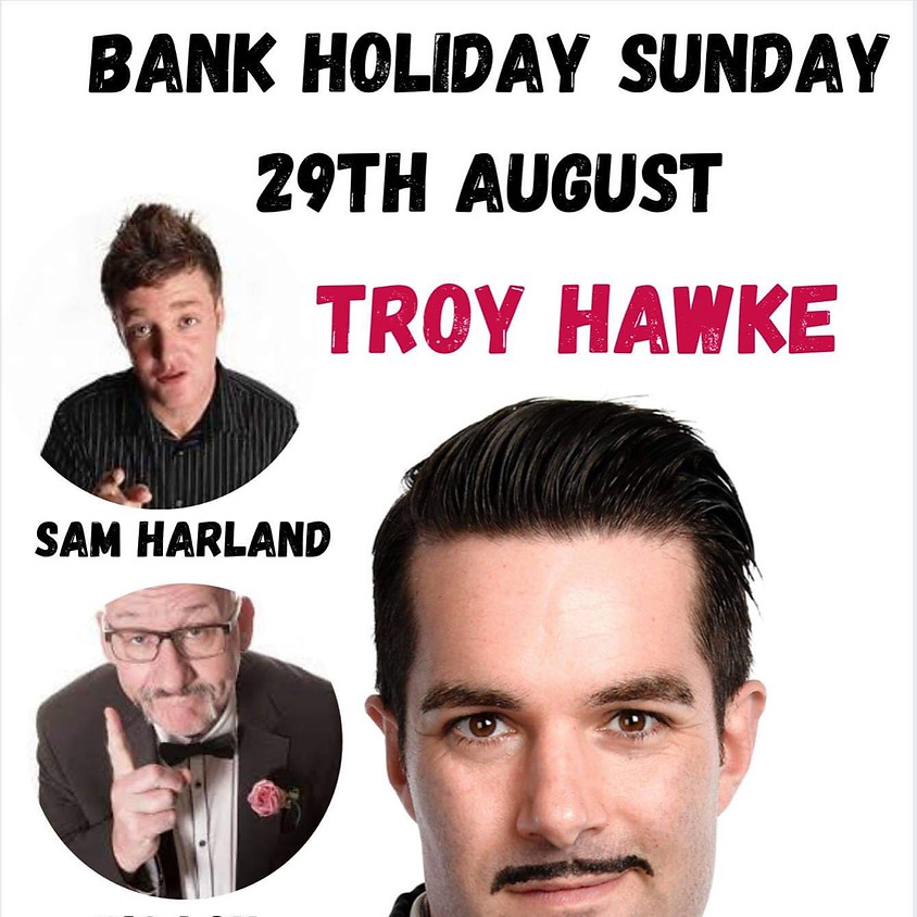 TROY HAWKE  plus support acts