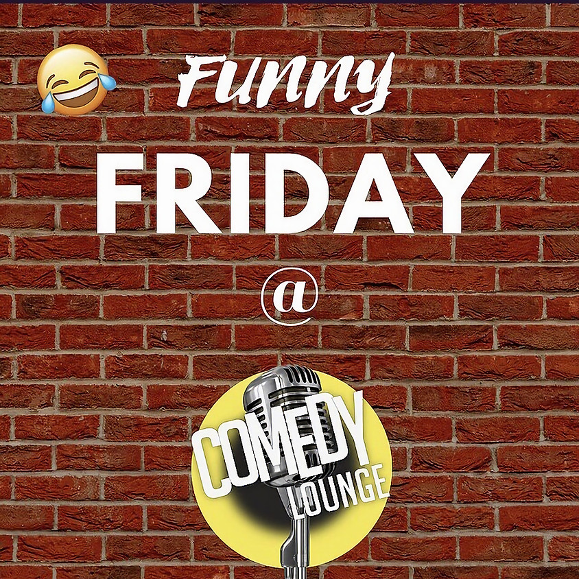 (POSTPONED)  FUNNY FRIDAY 27th March