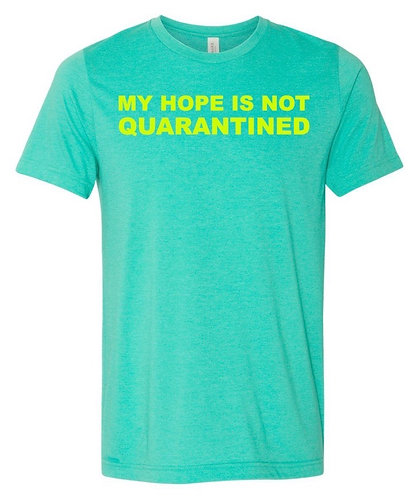 MY HOPE IS NOT QUARANTINED