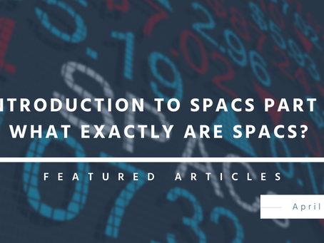 Introduction to SPACs Part 1: What Exactly are SPACs?