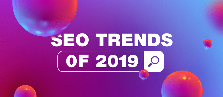 The Definitive List of SEO Trends to Prepare for in 2019