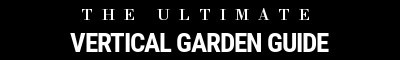 The Ultimate Vertical Garden