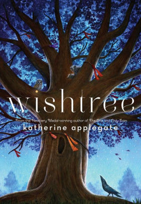 Wishtree (By Katherine Applegate, Illustrated by Charles Santoso)