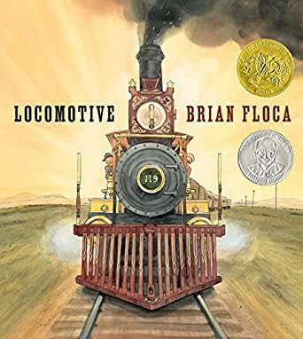 Locomotive (Written and illustrated by Brian Floca)