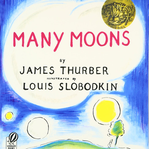 Many Moons (By James Thurber, Illustrated by Louis Slobodkin)