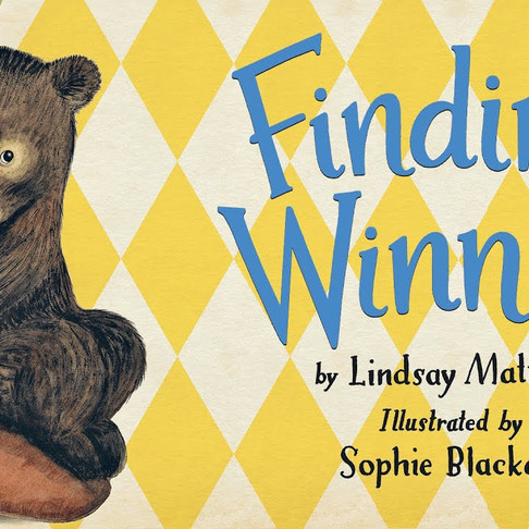 Finding Winnie: The True Story of the World's Most Famous Bear (By Lindsay Mattick)