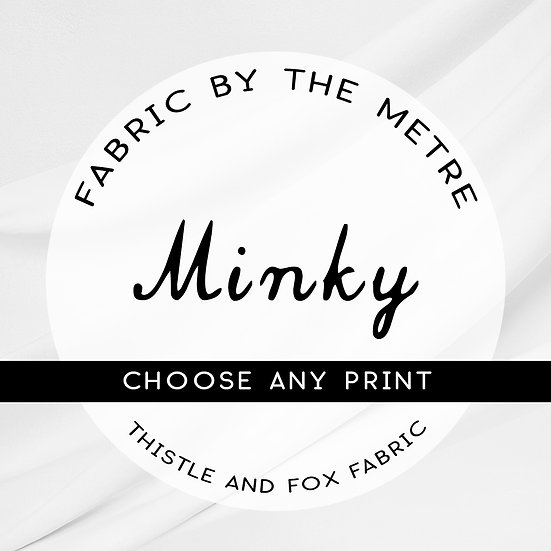 Minky Fabric by the Metre or Yard, ANY PRINT