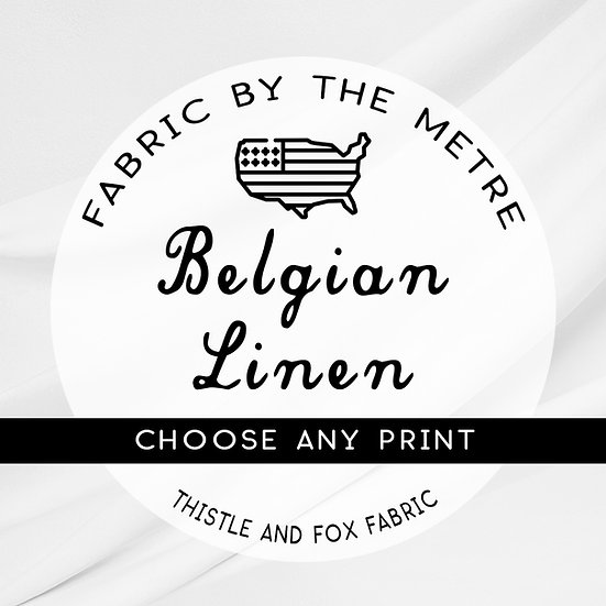 Belgian Linen Fabric by the Metre or Yard, ANY PRINT