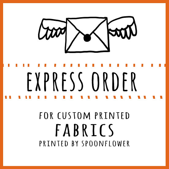 Fabric Express Order Upgrade for Fabric Printed by Spoonflower