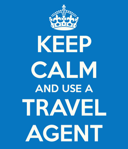 Keep Calm and use a Travel Agent