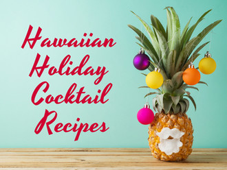 Hawaiian Holiday Cocktails