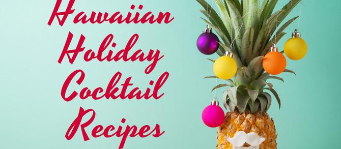 Hawaiian Holiday Cocktails