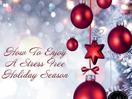How to enjoy a stress-free holiday season