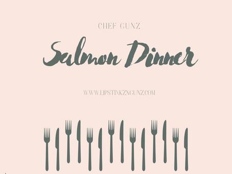 Chef Gunz; Salmon Dinner