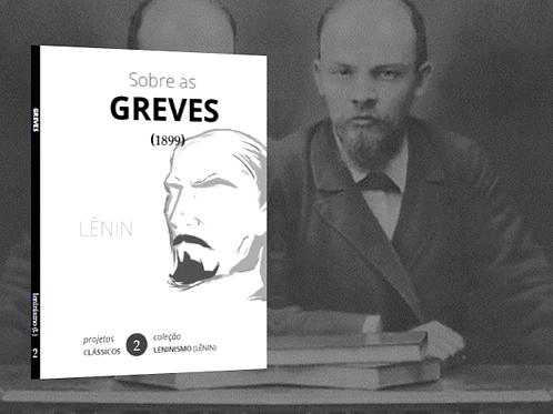 Lênin: Sobre as Greves (1899)