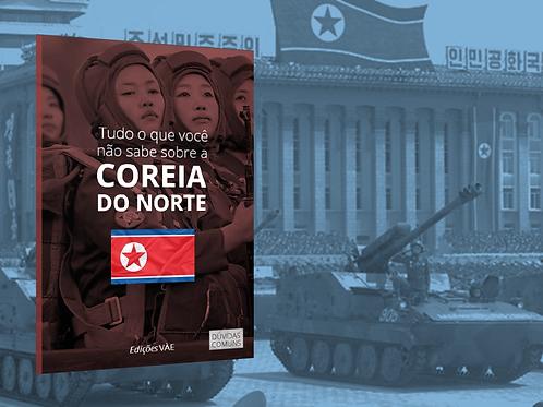 Tudo o que você não sabe sobre a Coreia do Norte