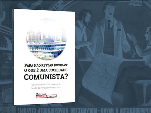 Para não restar dúvidas: O que é uma Sociedade Comunista?