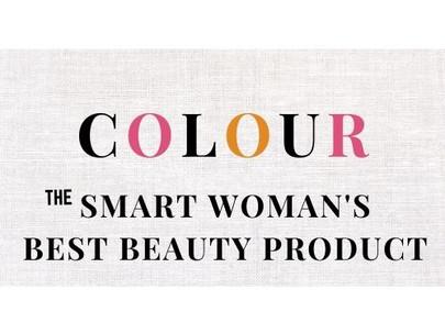 Colour - The Smart Woman's Best Beauty Product