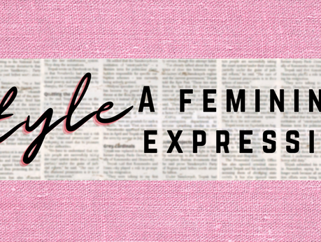 STYLE : A Feminine Expression