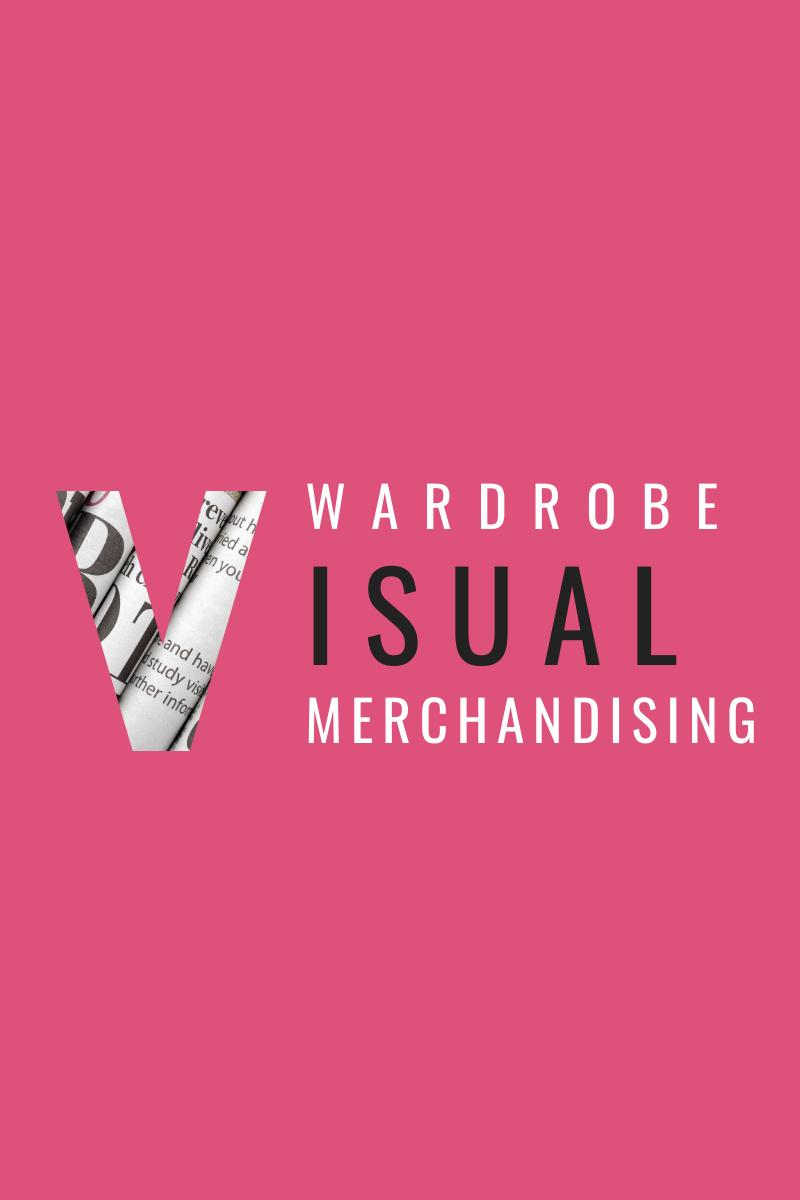 Wardrobe Visual Merchandising