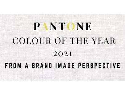 Pantone Colours 2021 from a Brand Image Perspective