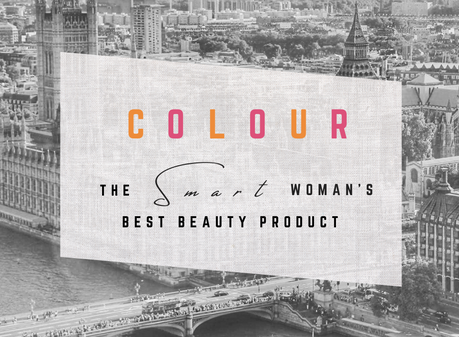 Colour - The Smart Woman's Best Beauty Product