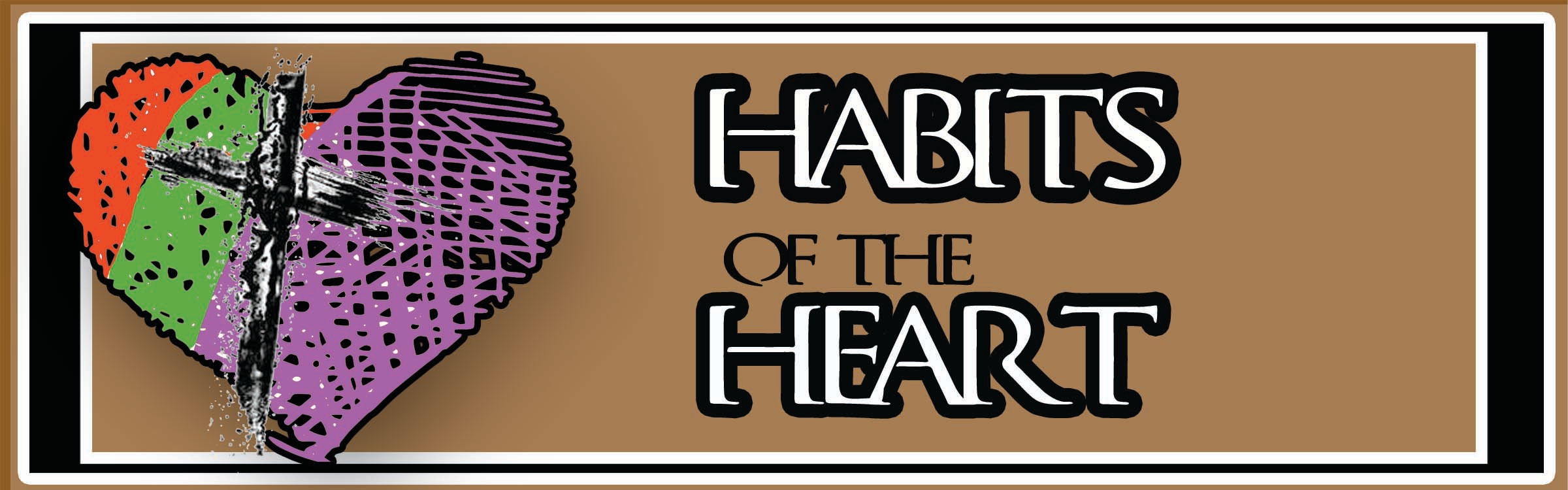 xtra sml HABITS OT HEART BANNER 1brown