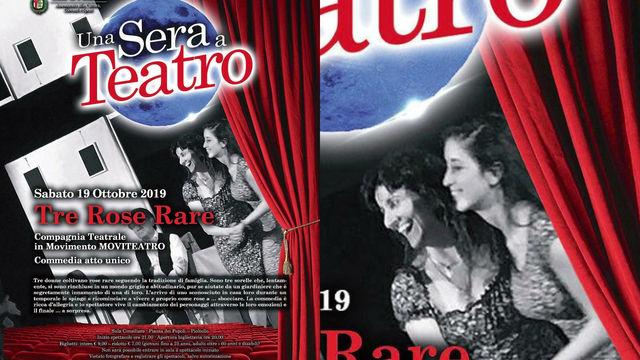 """19 Ottobre 2019  """"Tre rose rare""""  UNA SERA A TEATRO                          Commedia atto unico."""