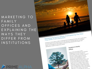 Marketing To Family Offices And Explaining The Ways They Differ From Institutions