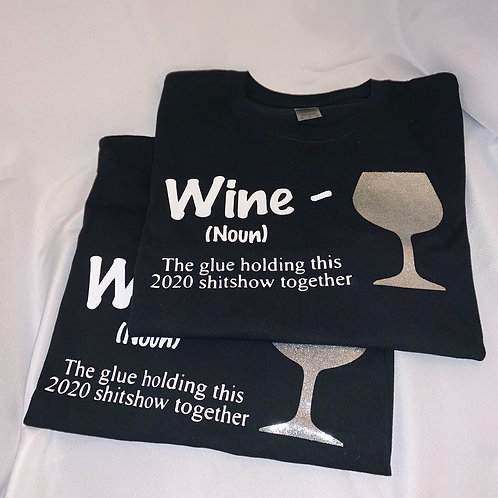 Wine Saying T-Shirt - The Glue Holding This 2020