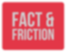 Fact & Friction Inc.png