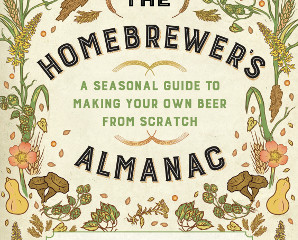 The Homebrewer's Almanac, Scratch's Book on Brewing with Farmed and Foraged Ingredients, Ava