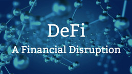 DeFi Is Disrupting The Core Of The Financial Industry